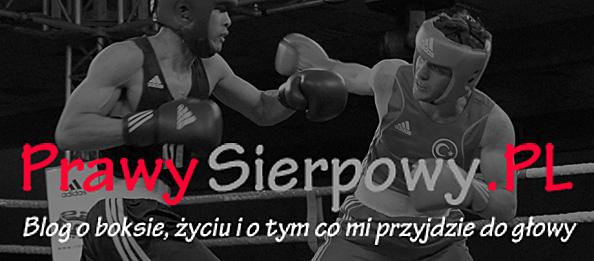 PrawySierpowy.PL – mój blog o boksie, życiu i nie tylko.